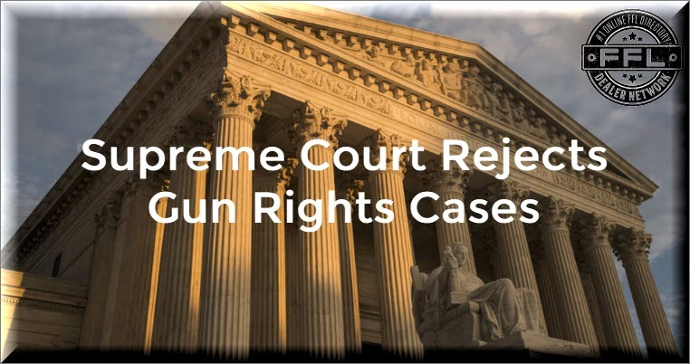 Supreme Court Rejects Gun Rights Cases