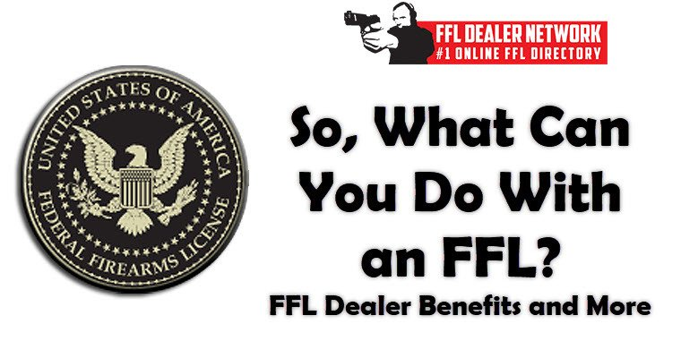 What Can You Do With an FFL?
