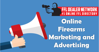 Online Firearms Marketing and Your FFL Business Plan