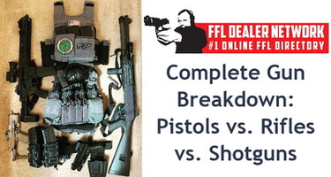 Complete Gun Breakdown: Pistols vs. Rifles vs. Shotguns