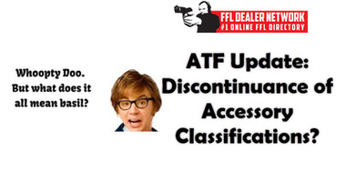ATF: Discontinuance of Accessory Classifications