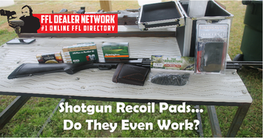 Shotgun Recoil Pads - Do They Work?