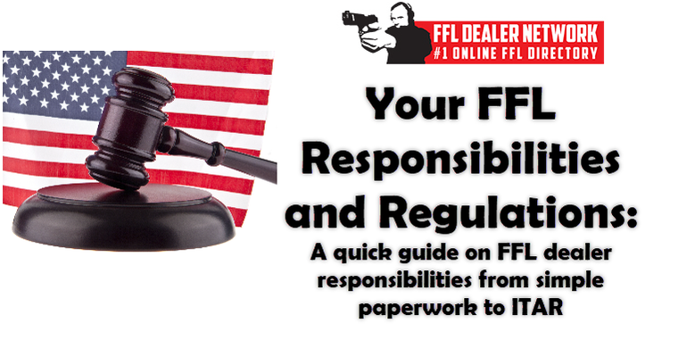 FFL Responsibilities and Regulations