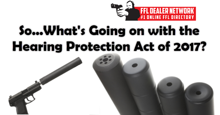 The Hearing Protection Act of 2017, H.R.367